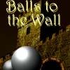 Jeu Balls to the Wall en plein ecran
