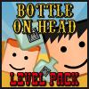 Jeu Bottle On Head Level Pack en plein ecran