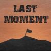 Jeu Last Moment en plein ecran