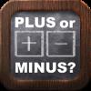 Plus or minus?