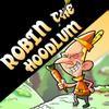 Jeu Robin the Hoodlum en plein ecran