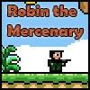 Jeu Robin the mercenary en plein ecran